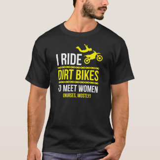 I Ride To Meet Women T-Shirt