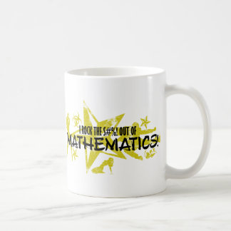 I ROCK THE S#%! - MATHEMATICS COFFEE MUG