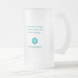 I Roll Better Frosted Glass Beer Mug