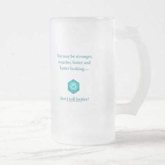 I Roll Better Coffee Mugs