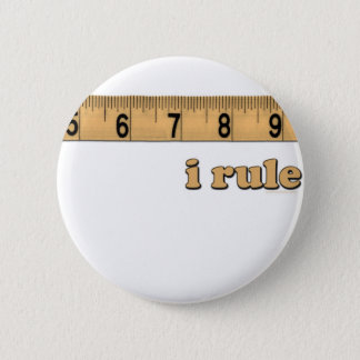 I Rule 2 Inch Round Button