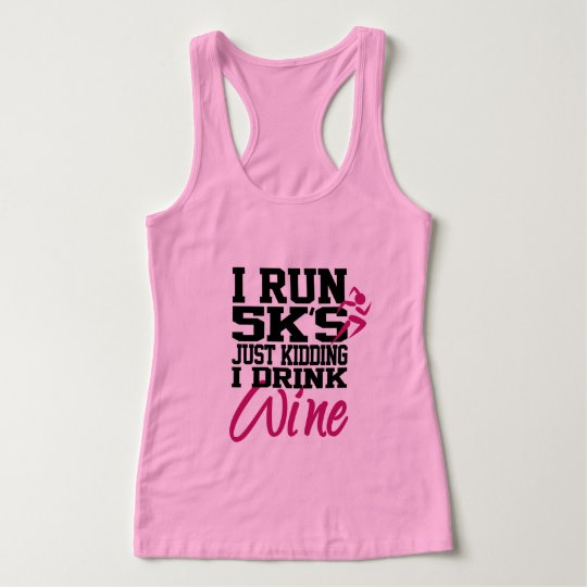I Run 5Ks Not I Drink Wine Tank Top