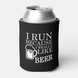 I Run because I really like Beer funny Can Cooler
