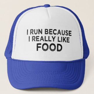 I run because I really like food trucker hat