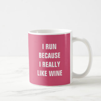 I run because I really like wine Coffee Mug
