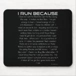 I Run Because Mouse Mat