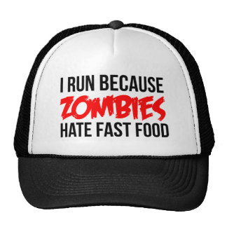 I Run Because Zombies Hate Fast Food Trucker Hat
