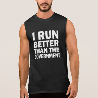 I Run Better than the Government funny men's shirt