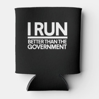I run better than the government runner humor can cooler