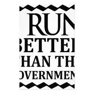 I Run Better Than The Government Stationery