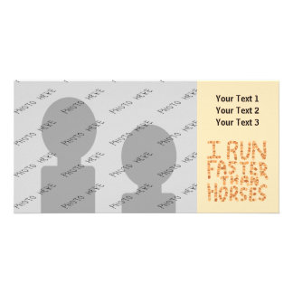 I Run Faster Than Horses. Slogan. Photo Card