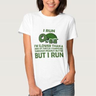 I Run. I'm Slower than a Turtle But I Run T-shirts