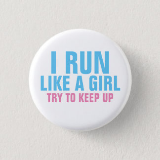 I Run Like a Girl 1 Inch Round Button