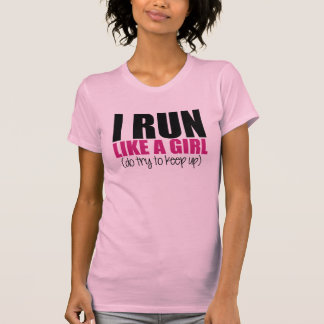 I run like a Girl T-Shirt