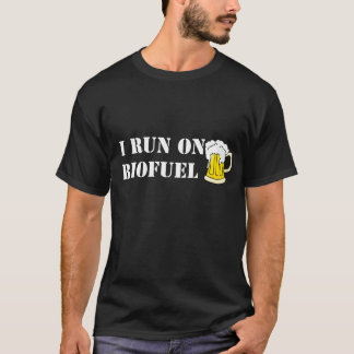 I run on biofuel, funny t-shirt