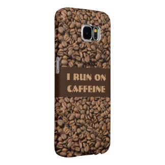 I run on Caffeine Samsung Galaxy S6 Cases