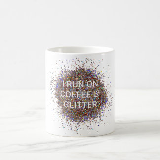 """I Run on Coffee and Glitter"" Mug"