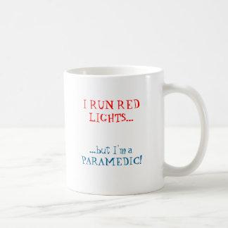 I RUN RED LIGHTS..., ...but I'm a PARAMEDIC! Coffee Mug