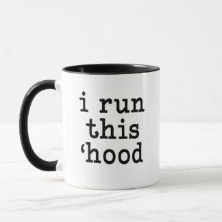 I run this hood funny coffee mug