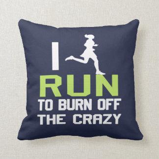 I RUN TO BURN OFF THE CRAZY THROW PILLOW