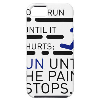 I Run Until The Pain Stops iPhone 5 Cover