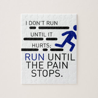 I Run Until The Pain Stops Jigsaw Puzzle