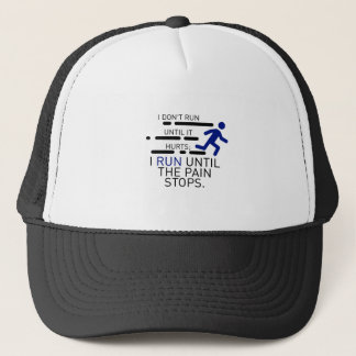 I Run Until The Pain Stops Trucker Hat