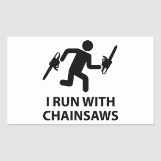 I Run With Chainsaws