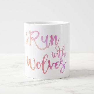 """I run with wolves"" inspirational mug"