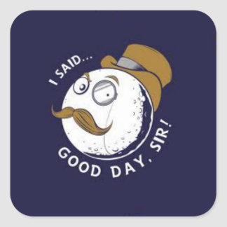 I Said Good Day Sir! Stickers