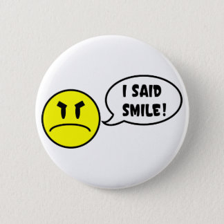 I Said Smile! 2 Inch Round Button