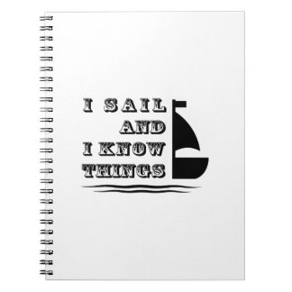 I Sail And I Know Things - Boating Gift Notebook