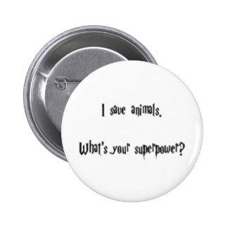 I Save Animals 2 Inch Round Button