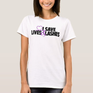 I save lives and lashes T-Shirt