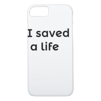 I_saved_i6s iPhone 7 Case