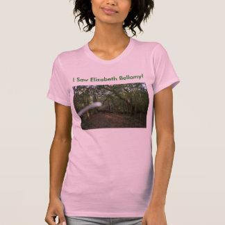 I Saw Elizabeth Bellamy!  (T-Shirt) T-Shirt