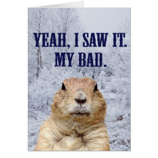 I Saw It Groundhog Day Card