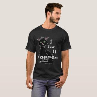 I Saw It Happen Cat T-Shirt
