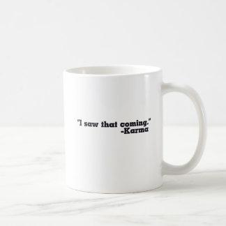 I saw that coming signed Karma Coffee Mug