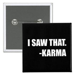 I Saw That Karma 2 Inch Square Button