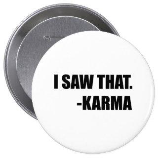 I Saw That Karma 4 Inch Round Button