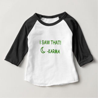 I Saw That Karma funny present Baby T-Shirt