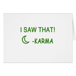 I Saw That Karma funny present Card
