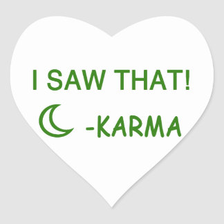 I Saw That Karma funny present Heart Sticker