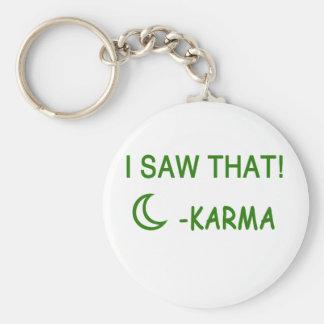 I Saw That Karma funny present Keychain