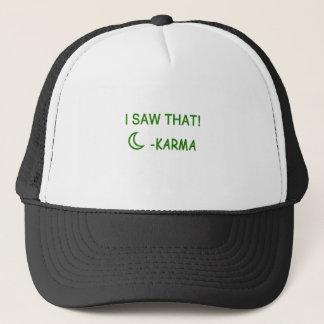 I Saw That Karma funny present Trucker Hat