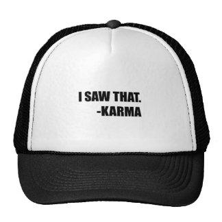 I Saw That Karma Trucker Hat