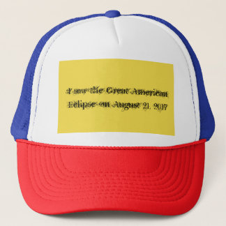 I saw the Great American Eclipse on August 21, 201 Trucker Hat