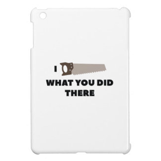 I Saw What You Did There Cover For The iPad Mini