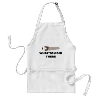 I Saw What You Did There Standard Apron